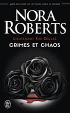 Lieutenant Eve Dallas - Crimes et chaos eBook by Nora Roberts, Laurence Murphy