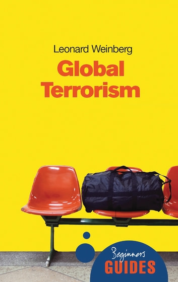 Global Terrorism - A Beginner's Guide ebook by Leonard Weinberg