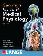 Ganong's Review of Medical Physiology 25th Edition ebook by Kim E. Barrett,Susan M. Barman,Scott Boitano,Heddwen Brooks
