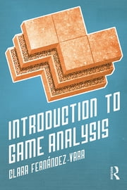 Introduction to Game Analysis ebook by Clara Fernández-Vara