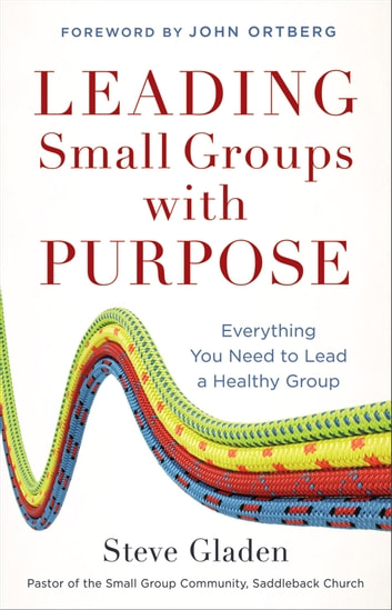 Leading Small Groups with Purpose - Everything You Need to Lead a Healthy Group ekitaplar by Steve Gladen