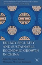 Energy Security and Sustainable Economic Growth in China ebook by S. Yao, Maria Jesus Herrerias Talamantes