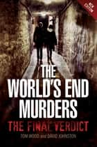 The World's End - The Final Verdict eBook by Tom Wood, David Johnstone, David Johnston