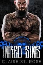 Inked Sins - Fallen Angels MC, #3 ebook by Claire St. Rose