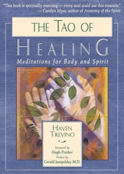 The Tao of Healing - Meditations for Body and Spirit ebook by Haven Treviño