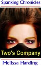 Two's Company (Training Of Betty) ebook by Melissa Harding