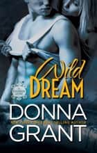Wild Dream (Chiasson #2) ebook by