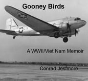 Gooney Birds A WWII/Viet Nam Memoir ebook by Conrad Jestmore