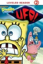 UFO! (SpongeBob SquarePants) ebook by Nickelodeon Publishing