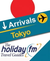The Holiday FM Guide to Tokyo ebook by Holiday FM