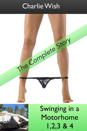 Swinging in a Motorhome: The Complete Story Box Set ebook by Charlie Wish