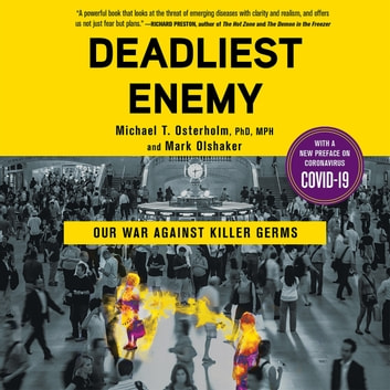 Deadliest Enemy - Our War Against Killer Germs audiobook by Mark Olshaker,Michael T. Osterholm, PhD, MPH