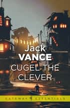 Cugel the Clever ebook by Jack Vance