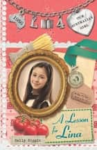 Our Australian Girl: A Lesson for Lina (Book 4) - A Lesson for Lina (Book 4) ebook by