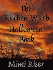 The Kitchen Witch Halloween Book ebook by Mimi Riser