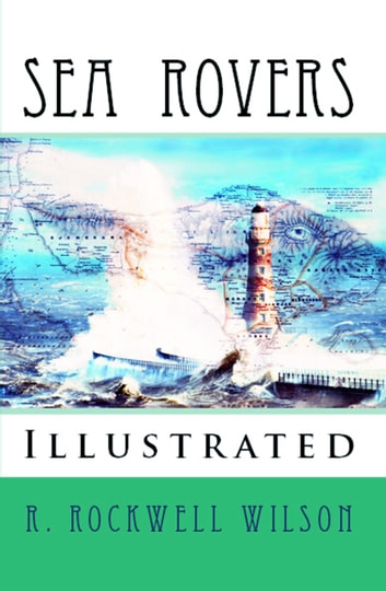 Sea Rovers ebook by R. Rockwell Wilson