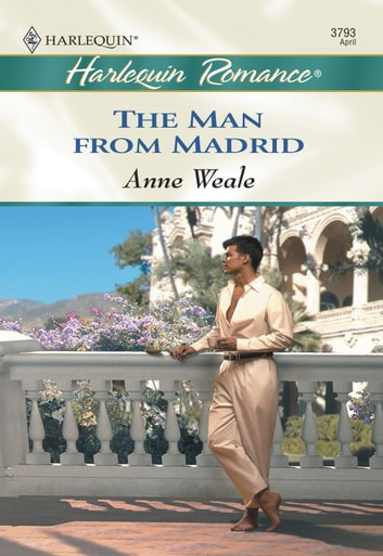 The Man From Madrid (Mills & Boon Cherish) ebook by Anne Weale