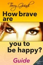 How brave are you to be happy ebook by Terry Guindi