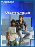 Un'estate magica ebook by Olivia Hessen