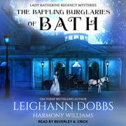 The Baffling Burglaries Of Bath audiobook by Leighann Dobbs, Harmony Williams