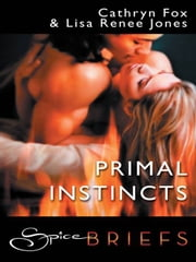Primal Instincts ebook by Lisa Renee Jones,Cathryn Fox