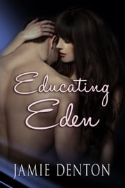 Educating Eden ebook by Jamie Denton