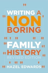 Writing a Non-boring Family History Revised Ed ebook by Hazel Edwards