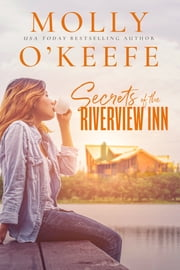 Secrets of The Riverview Inn ebook by Molly O'Keefe