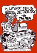 The Literary Devil's Dictionary ebook by David Davis