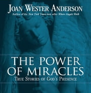 The Power Of Miracles ebook by Joan Wester Anderson