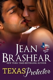 Texas Protector - (Lone Star Lovers #3) eBook by Jean Brashear