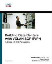 Building Data Centers with VXLAN BGP EVPN - A Cisco NX-OS Perspective ebook by David Jansen,Lukas Krattiger,Shyam Kapadia