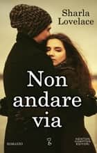 Non andare via ebook by Sharla Lovelace