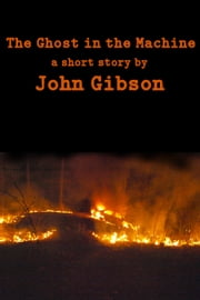 The Ghost in the Machine ebook by John Gibson