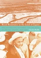 Rural Resistance in the Land of Zapata ebook by Tanalis Padilla