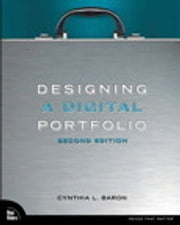 Designing a Digital Portfolio ebook by Cynthia L. Baron