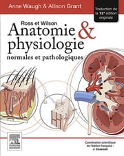 Ross et Wilson. Anatomie et physiologie normales et pathologiques ebook by Julie Cosserat,Allison Grant,Anne Waugh