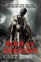 War of Shadows ebook by Gail Z. Martin