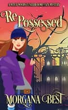 Repossessed - Funny Cozy Mystery ebook by Morgana Best