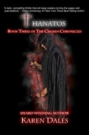 Thanatos: Book Three of the Chosen Chronicles ebook by Karen Dales