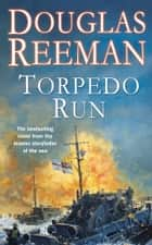Torpedo Run ebook by Douglas Reeman