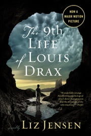 The Ninth Life of Louis Drax ebook by Liz Jensen