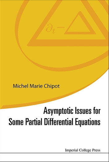 Asymptotic issues for some partial differential equations ebook by asymptotic issues for some partial differential equations ebook by michel marie chipot fandeluxe Gallery