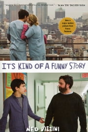 It's Kind of a Funny Story ebook by Ned Vizzini
