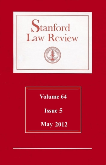 Stanford Law Review: Volume 64, Issue 5 - May 2012 ebook by Stanford Law Review