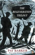 The Regeneration Trilogy ebook by Pat Barker