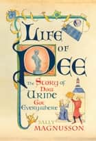 Life of Pee - The Story of How Urine Got Everywhere eBook by Sally Magnusson