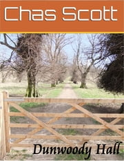 Dunwoody Hall ebook by Chas Scott