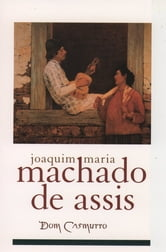 Dom Casmurro ebook by Joaquim Maria Machado de Assis