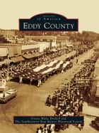 Eddy County ebook by Donna Blake Birchell,The Southeastern New Mexico Historical Society